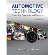 Automotive Technology Principles, Diagnosis, and Service by Halderman, James D., 9780133994612