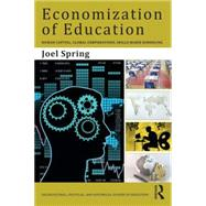 Economization of Education: Human Capital, Global Corporations, Skills-Based Schooling by Spring; Joel, 9781138844612