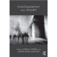 Photography and Doubt by Kriebel; Sabine, 9781138914612