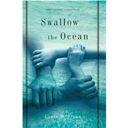 Swallow the Ocean A Memoir by Flynn, Laura M., 9781582434612