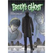 Brody's Ghost Volume 6 by CRILLEY, MARKCRILLEY, MARK, 9781616554613