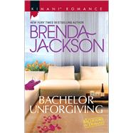Bachelor Unforgiving by Jackson, Brenda, 9780373864614