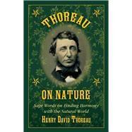 Thoreau on Nature by Thoreau, Henry David; Lyons, Nick, 9781634504614