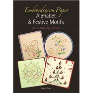 Embroidery on Paper Alphabets and Festive Motifs by De Vette, Joke; De Vette, Adriaan, 9781844484614