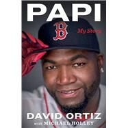 Papi by Ortiz, David; Holley, Michael (CON), 9780544814615