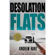 Desolation Flats A Mystery by Hunt, Andrew, 9781250064615