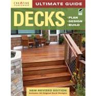 Decks: Plan, Design, Build: Includes 30 Original Deck Designs by Creative Homeowner Press, 9781580114615