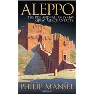 Aleppo by Mansel, Philip, 9781784534615