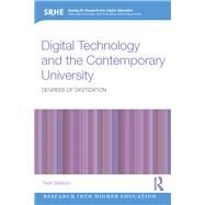 Digital Technology and the Contemporary University: Degrees of Digitization by Selwyn; Neil, 9780415724616