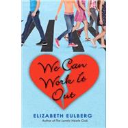 We Can Work It Out by Eulberg, Elizabeth, 9780545654616