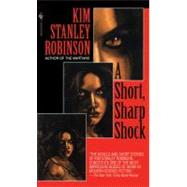 A Short, Sharp Shock by ROBINSON, KIM STANLEY, 9780553574616