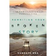 Rewriting Your Broken Story by Boa, Kenneth, 9780830844616