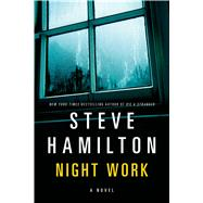 Night Work A Novel by Hamilton, Steve, 9781250054616