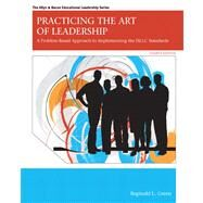 Practicing the Art of Leadership A Problem-Based Approach to Implementing the ISLLC Standards Plus MyEdLeadershipLab with Pearson eText -- Access Card Package