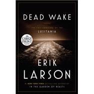Dead Wake by Larson, Erik, 9780804194617