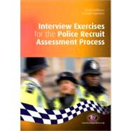 Interview Exercises for the Police Recruit Assessment Process by Richard Malthouse, 9781844454617