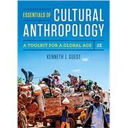 Essentials of Cultural Anthropology: A Toolkit for a Global Age (Second Edition) by Guest, Kenneth J., 9780393624618