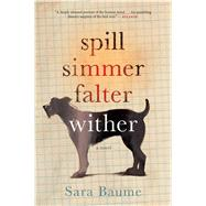 Spill Simmer Falter Wither by Baume, Sara, 9780544954618