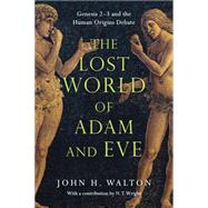 The Lost World of Adam and Eve by Walton, John H., 9780830824618