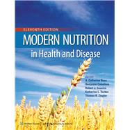 Modern Nutrition in Health and Disease by Ross, A. Catharine; Caballero, Benjamin; Cousins, Robert J.; Tucker, Katherine L.; Ziegler, Thomas R., 9781605474618