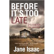 Before It's Too Late by Isaac, Jane, 9781910394618