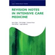 Revision Notes in Intensive Care Medicine by Gillon, Stuart; Wright, Chris; Knott, Cameron; McPhail, Mark; Camporota, Luigi, 9780198754619