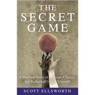The Secret Game by Ellsworth, Scott, 9780316244619