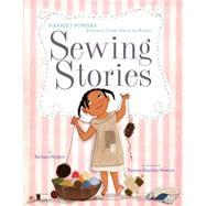 Sewing Stories by Herkert, Barbara; Newton, Vanessa, 9780385754620