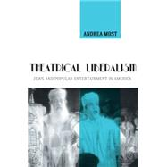 Theatrical Liberalism by Most, Andrea, 9780814724620