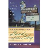 Creating The Land Of The Sky by Starnes, Richard D., 9780817314620