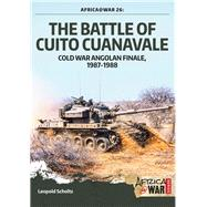 The Battle of Cuito Cuanavale by Scholtz, Leopold, 9781909384620