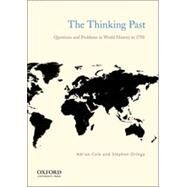 The Thinking Past Questions and Problems in World History to 1750 by Cole, Adrian; Ortega, Stephen, 9780199794621
