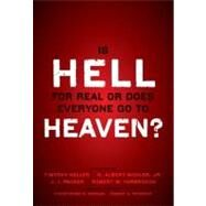 Is Hell for Real or Does Everyone Go to Heaven? by Keller, Timothy (CON); Mohler, R. Albert, Jr. (CON); Packer, J. I. (CON); Yarbrough, Robert W. (CON); Morgan, Christopher W., 9780310494621