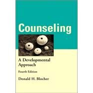 Counseling: A Developmental Approach, 4th Edition by Donald H. Blocher, 9780471254621