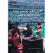 The Ohio Valley Jazz Festival by Santangelo, Scott M., 9781467124621