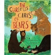 The Curious Cares of Bears by Florian, Douglas; Sanchez, Sonia, 9781499804621