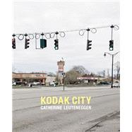 Kodak City by Leutenegger, Catherine; Coleman, A. D.; Stahel, Urs; Bader, Joerg, 9783868284621
