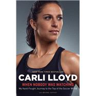 When Nobody Was Watching by Lloyd, Carli; Coffey, Wayne, 9780544814622