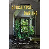 Apocalypse, Darling by Borich, Barrie Jean, 9780814254622