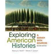 Exploring American Histories, Combined Volume A Survey with Sources by Hewitt, Nancy A.; Lawson, Steven F., 9781457694622