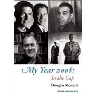 My Year 2008: In the Gap by Messerli, Douglas, 9781557134622