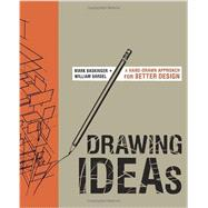 Drawing Ideas: A Hand-drawn Approach for Better Design by Baskinger, Mark; Bardel, William, 9780385344623