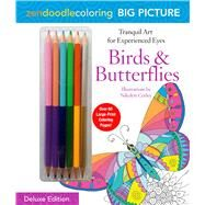 Zendoodle Coloring Big Picture: Birds & Butterflies Deluxe Edition with Pencils by Corley, Nikolett, 9781250124623