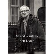 Art and Resistance by Loach, Ken, 9781608464623