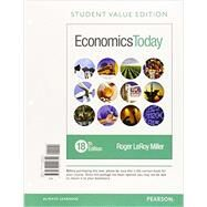 Economics Today, Student Value Edition Plus MyEconLab with Pearson eText -- Access Card Package by Miller, Roger LeRoy, 9780134004624