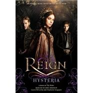 Reign: Hysteria by Blake, Lily, 9780316334624