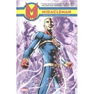 Miracleman Book 1 by The Original Writer; Anglo, Mick; Leach, Garry; Davis, Alan; Neary, Paul, 9780785154624