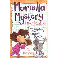 Mariella Mystery Investigates the Mystery of the Cursed Poodle by Pankhurst, Kate, 9781438004624