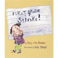 First Grade Stinks! by Rodman Mary Ann, 9781561454624