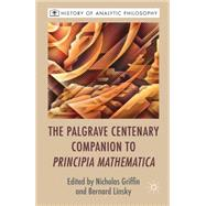 The Palgrave Centenary Companion to Principia Mathematica by Griffin, Nicholas; Linsky, Bernard, 9781137344625